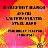 Caribbean Calypso Carnival by Barefoot Mango and the Calypso Pirates
