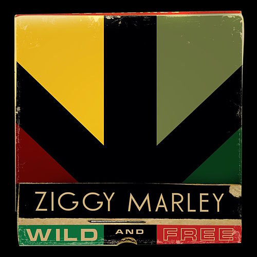 Wild And Free by Ziggy Marley