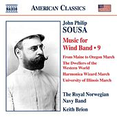 Sousa: Music for Wind Band, Vol. 9 by Keith Brion