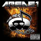 Area 51:Sex, Drugz, and Horrorcore by The Real Chaos