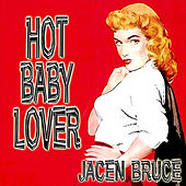 Hot Baby Lover by Jacen Bruce