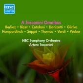 Orchestral Music - Bizet, G. / Donizetti, G. / Verdi, G. / Weber, C.M. / Catalani, A. / Suppe, F. / Berlioz, H. (A Toscanini Omnibus) (1940-1952) by Arturo Toscanini