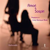 Amori & Sospiri: Passions in Early Baroque Music by Various Artists