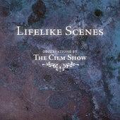 Lifelike Scenes by The Ciem Show