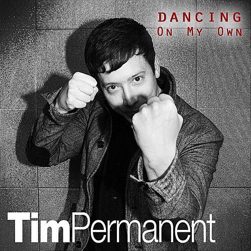 Dancing On My Own by TimPermanent