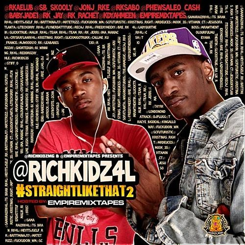 Straight Like Dat 2 by Rich Kidz
