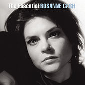 The Essential Rosanne Cash by Rosanne Cash