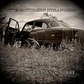 Middle Of Nowhere by The Southern Strangers