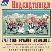 Khachaturian: Spartacus, Gayaneh, Masquerade / Ippolitov-Ivanov: Caucasian Sketches by Armenian Philharmonic Orchestra