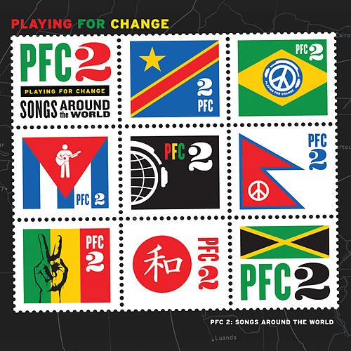 PFC 2: Songs Around The World by Playing For Change