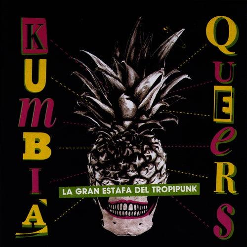 La Gran Estafa del Tropipunk EP by Kumbia Queers