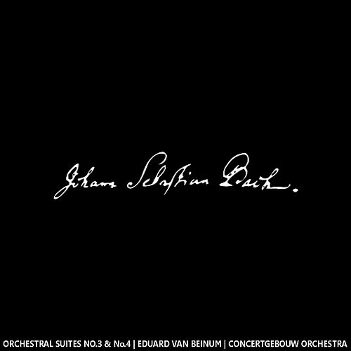 Bach: Orchestral Suites No. 3 and No. 4 by Concertgebouw Orchestra of Amsterdam