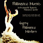 Flamenco Music - Instrumental Spanish Flamenco Guitar, Original Acoustic Guitar Songs With Latin Jazz Band, Latin Dance Party by Gypsy Flamenco Masters