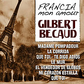 Gilbert Becaud - Francia Mon Amour by Gilbert Becaud