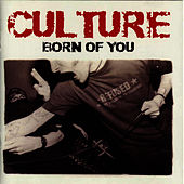Born Of You by Culture (Punk)