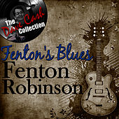 Fenton's Blues - [The Dave Cash Collection] by Fenton Robinson