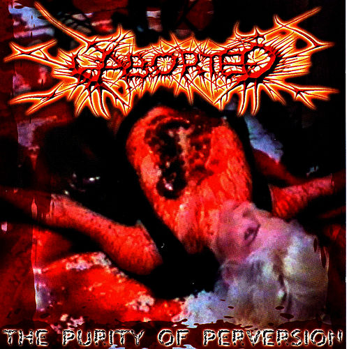 The Purity Of Perversion by Aborted