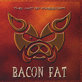 The Art of Freedom by Bacon Fat