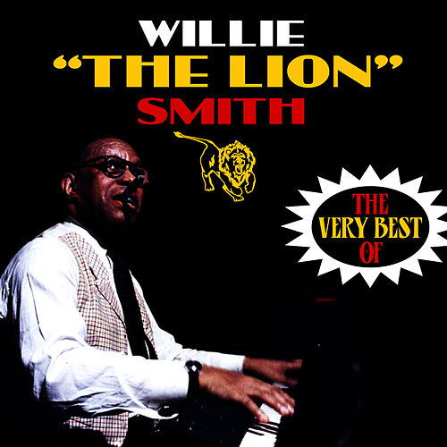 The Very Best Of by Willie 'The Lion' Smith