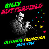 Ultimate Collection (1944-1961) by Billy Butterfield
