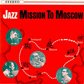 Jazz - Mission To Moscow by Various Artists
