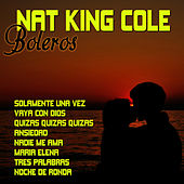Nat King Cole Boleros by Nat King Cole