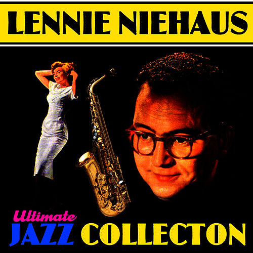 Ultimate Jazz Collection by Lennie Niehaus