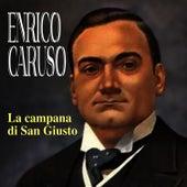 La campana di San Giusto by Enrico Caruso