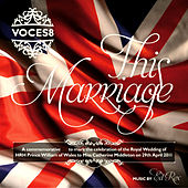 This Marriage by Voces8