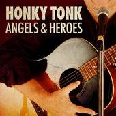 Honky Tonk Angels & Heroes by Various Artists