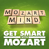 Mozart Mind Get Smart With Mozart by Various Artists