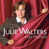 Julie Walters and Friends by Julie Walters