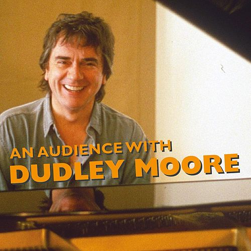 An Audience With Dudley Moore by Dudley Moore
