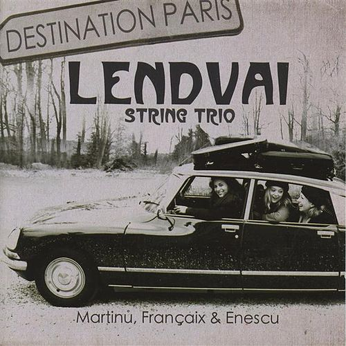 Destination Paris by Lendvai String Trio