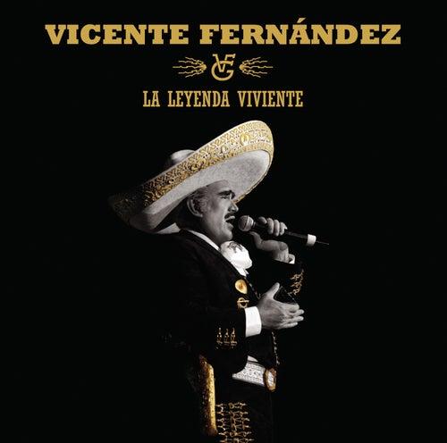 Vicente Fernandez La Leyenda Viviente by Vicente Fernández