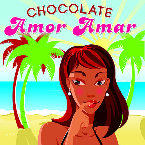 Amor Amar by Chocolate