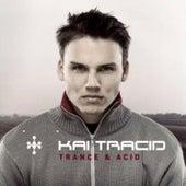 Trance & Acid by Kai Tracid
