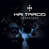 Conscious by Kai Tracid