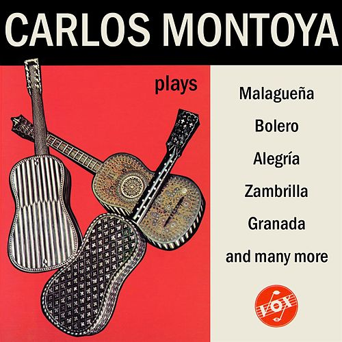 Carlos Montoya Plays… by Carlos Montoya