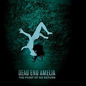 The Point of No Return by Dead End Amelia