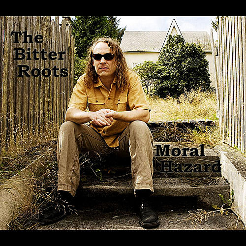 Moral Hazard by The Bitter Roots