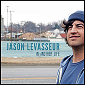 In Another Life by Jason LeVasseur