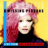 Live From The Danger Zone! by Dale Bozzio