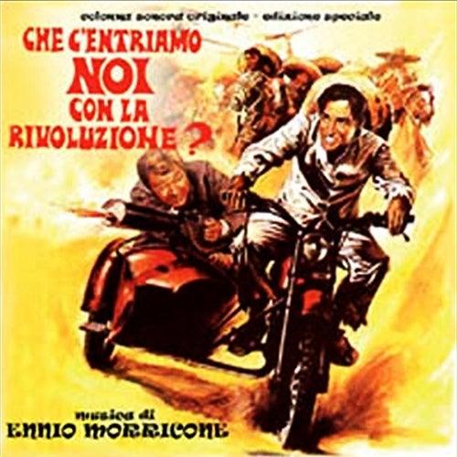 Che C'entriamo Noi Con La Rivoluzione by Ennio Morricone
