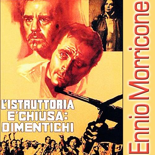 L'Istruttoria è chiusa, dimentichi by Ennio Morricone