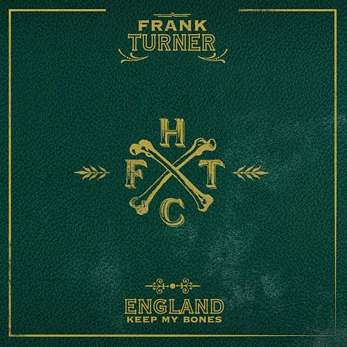 England Keep My Bones by Frank Turner