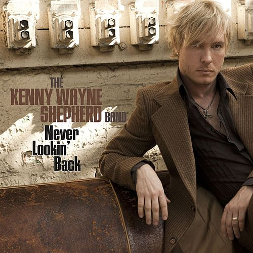 Never Lookin' Back by Kenny Wayne Shepherd
