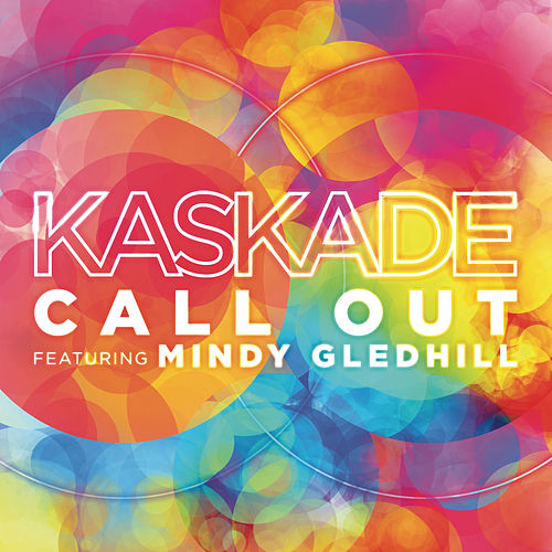 Call Out by Kaskade