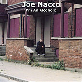 I'm An Alcoholic by Joe Nacco