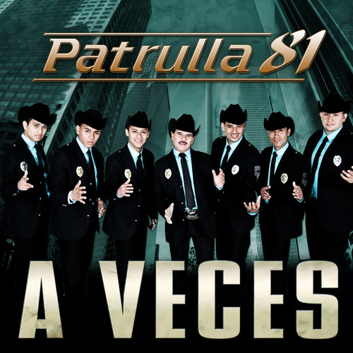 A Veces by Patrulla 81